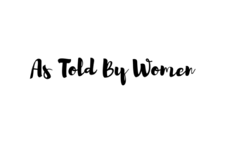 As Told By Women